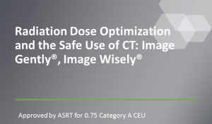 Radiation Dose Optimization and the Safe Use of CT: Image Gently®, Image Wisely®