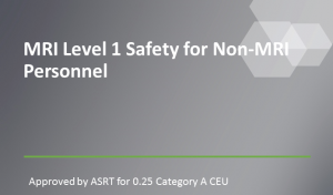 MRI Level 1 Safety for Non-MRI Personnel