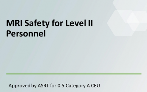 MRI Safety for Level II Personnel