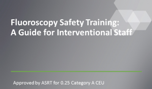 Fluoroscopy Safety Training: A Guide for Interventional Staff